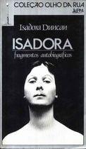 Livro Isadora: Fragmentos Autobiográficos Autor Isadora Duncan (1985) [usado]
