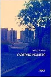 Livro Caderno Inquieto Autor Tarso de Melo (2012) [usado]