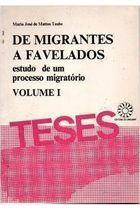 Livro de Migrantes a Favelados_ 2 Volumes_estudos de um Processo... Autor Maria José de Mattos Taube (1986) [usado]