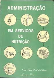 Livro Administração em Serviços de Nutrição Autor Norita Faria Wood de Oliveira/ Marly Nery (1982) [usado]
