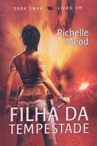 Livro Filha da Tempestade ( Dark Swan 1) Autor Richelle Mead (2011) [usado]
