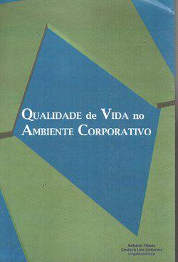 Livro Qualidade de Vida no Ambiente Corporativo Autor Roberto Vilarta / Gustavo Luis Gutierrez (2008) [usado]
