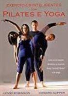 Livro Exercícios Inteligentes com Pilates e Yoga Autor Lynne Robinson, Howard Napper (2011) [usado]