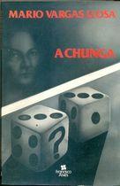 Livro a Chunga Autor Mario Vargas Llosa (1987) [usado]