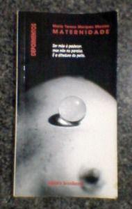 Livro Maternidade: Depoimentos Autor Maria Teresa Marques Moreira (1993) [usado]