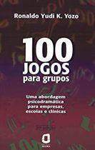 Livro 100 Jogos para Grupos: Uma Abordagem Psicodramática para Empresas Autor Ronaldo Yudi K. Yozo (1996) [usado]