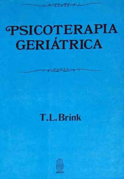 Livro Psicoterapia Geriátrica Autor T. L. Brink (1983) [usado]