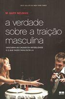 Livro a Verdade sobre a Traição Masculina Autor M. Gary Neuman (2010) [usado]