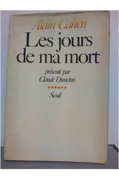 Livro Les Jours de Ma Mort Autor Alain Cahen (1983) [usado]