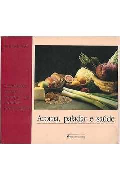 Livro Aroma, Paladar e Saúde: Orientações, Receitas e Cardápios Da... Autor Maria Lucia Bruno (1992) [usado]