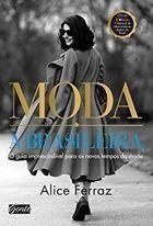 Livro Moda À Brasileira: o Guia Imprescindível para os Novos Tempos... Autor Alice Ferraz (2017) [usado]