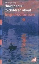 Livro How To Talk To Children About Impressionnism Autor Christophe Hardy (2012) [usado]