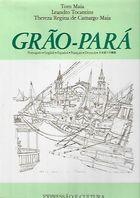 Livro Grão - Pará Autor Tom Maia, Leandro Tocantins (1987) [usado]