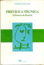 Livro Freud e a Técnica: o Percurso da História Autor Sergio Sklar (1992) [usado]