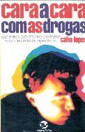 Livro Cara a Cara com as Drogas Autor Caho Lopes (1997) [usado]