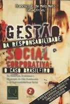 Livro Gestão Responsabilidade Social Corporativa: o Caso Brasileiro Autor Francisco Paulo de Melo Neto, Cesar Fro (2004) [usado]