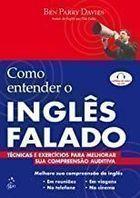 Livro Como Entender o Inglês Falado Autor Ben Parry Davies (2005) [usado]
