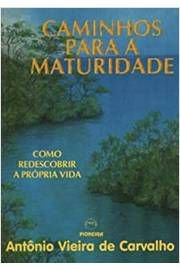 Livro Caminhos para a Maturidade Autor Antonio Vieira de Carvalho (1996) [usado]