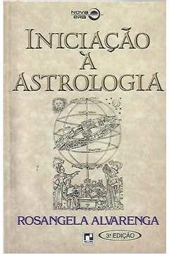 Livro Iniciação À Astrologia Autor Rosangela Alvarenga (1994) [usado]