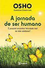 Livro a Jornada de Ser Humano Autor Osho (2014) [usado]