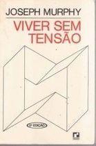 Livro Viver sem Tensão Autor Jospeh Murphy (1959) [usado]