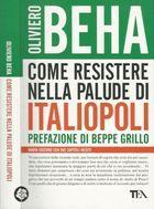 Livro Come Resistere Nella Palude Di Italiopoli Autor Oliviero Beha (2008) [usado]