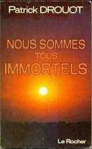 Livro Nous Sommes Tous Immortels Autor Patrick Drouot (1987) [usado]