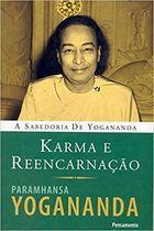 Livro Karma e Reencarnação: Karma e Reencarnação Autor Paramahansa Yogananda (2009) [usado]