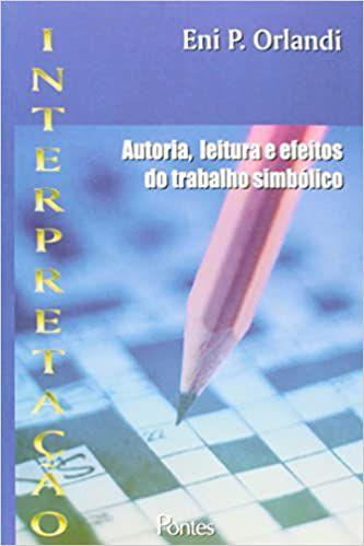 Livro Autoria,leitura e Efeitos do Trabalho Simbólico Autor Eni P. Orlandi (2012) [usado]