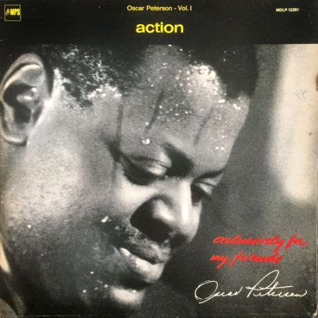 Oscar Peterson Vol. I  -  Action - Exclusively For My Friends
