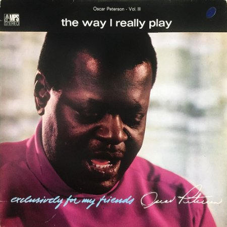 Oscar Peterson Vol. III - 1972 - The Way I Really Play - Exclusively for My Friends
