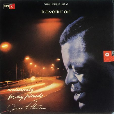 Oscar Peterson Vol. VI - 1968 - Travelin On - Exclusively for My Friends