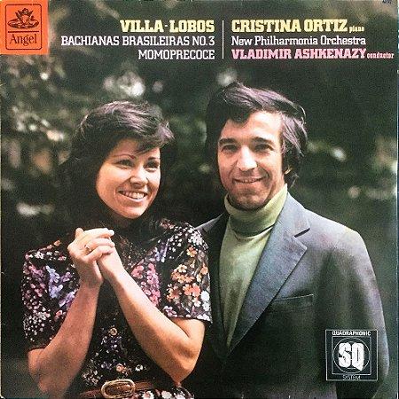 Villa Lobos - Cristina Ortiz - UK 1977 - Momoprecoce - Fantasy for Piano & Orchestra; Bachianas Brasileiras No. 3 - New Philharmonia Orchestra / Vladmir Ashkenazy