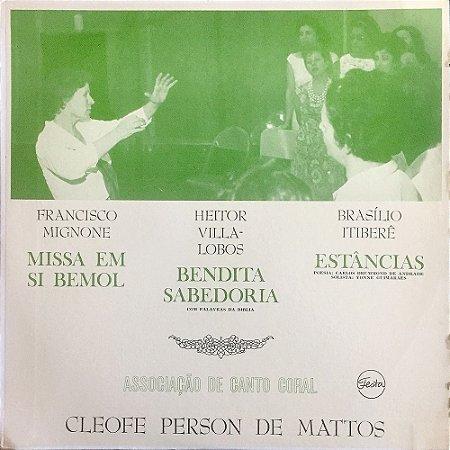 Francisco Mignone (Missa Em Si Bemol) - Heitor Villa Lobos (Bendita Sabedoria) - Brasílio Itiberê (Estâncias)