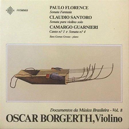 Oscar Borgerth - Violino - Paulo Florence - Claudio Santoro - Camargo Guarnieri - Ilara Gomes Grosso - Piano - Documentos da Música Brasileira Vol. 08