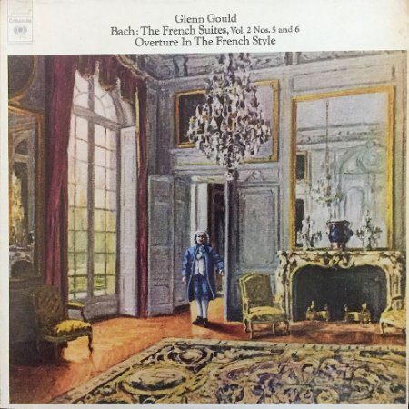 Glenn Gould - Bach – 1974 - The French Suites Vol. 2 - Nos 5 And 6 -  Overture In The French Style