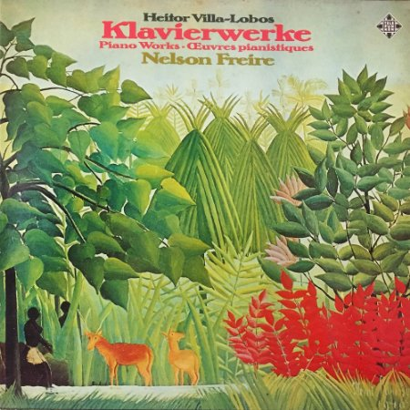 Nelson Freire - Villa-Lobos - 1974 - Klavierwerke  Piano Works  Oeuvres pianistiques