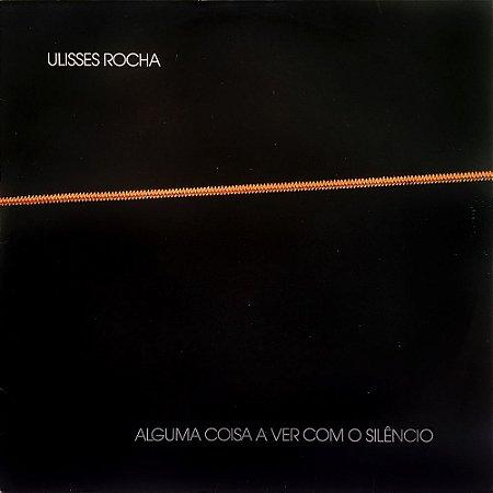 Ulisses Rocha - 1986 - Alguma Coisa A Ver Com O Silêncio