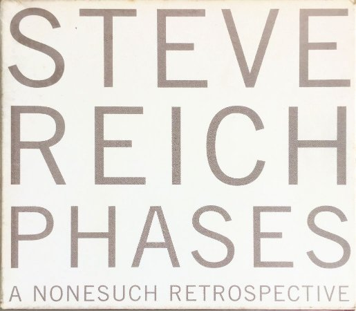 Steve Reich - 2006 - Phases - A Nonesuch Retrospective (caixa com 5 CDs)