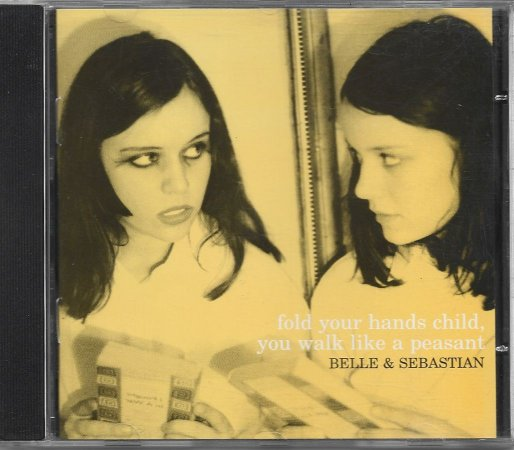 Belle & Sebastian - 2000 - Fold Yours Hands Child, You Walk Like A Peasant