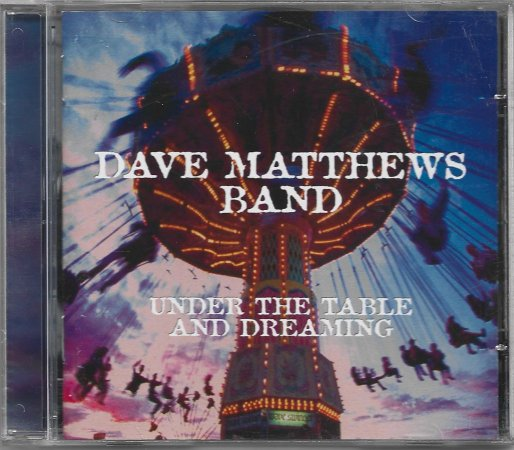 Dave Matthews Band - 1994 - Under The Table And Dreaming