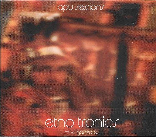 Etno Tronics - Miki González - 2005 - Apu Sessions
