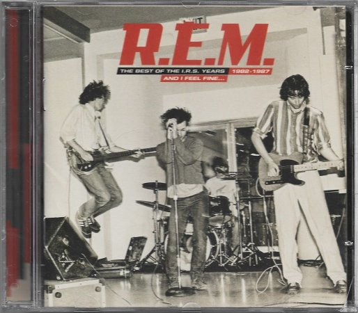 REM - The Best Of The IRS Years - 1982-1987 - And I Feel Fine