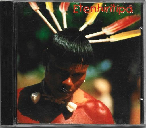 Etenhiritipá - 1994 - Cantos da Tradição Xavante