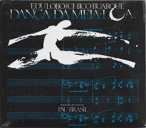 Edu Lobo - Chico Buarque - 1985 - Dança Da Meia Lua - Participação Especial Pau Brasil - NOVO