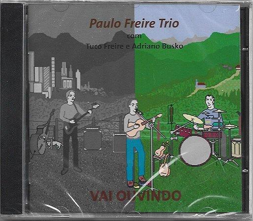 Paulo Freire Trio - 2003 - Vai Ouvindo - Com Tuco Freire E Adriano Busko - NOVO