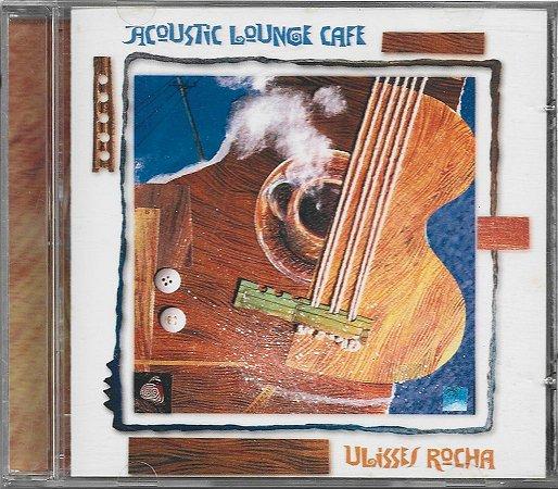 Ulisses Rocha - 2002 - Acoustic Lounge Cafe