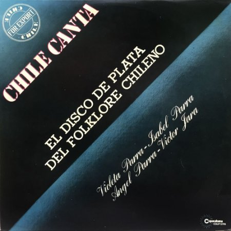 Chile Canta - Violeta Parra - Isabel Parra - Angel Parra - Victor Jara - 1974 - 1976 - El Disco De Plata Del Folklore Chileno