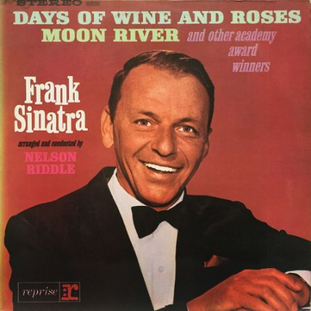 Frank Sinatra - 1934 a 1962 - Frank Sinatra Sings Days Of Wine And Roses Moon River And Other Academy Award Winners - Arranged And Conducted By Nelson Riddle