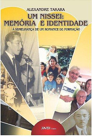 Um Nissei: Memória e Identidade - Alexandre Takara